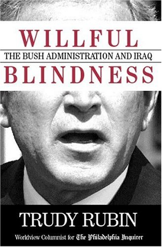Willful Blindness: The Bush Administration and Iraq