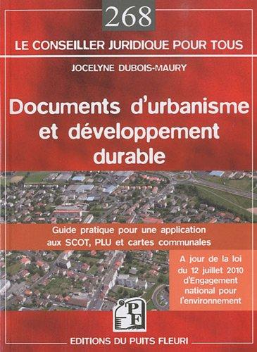 Documents d'urbanisme et développement durable : guide pratique pour une application aux SCOT, PLU et cartes communales