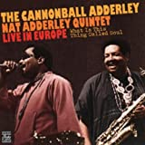 echange, troc Cannonball Adderley, Nat Adderley - Live In Europe (What Is This Thing Called Soul)