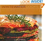 Whitewater Cooks: Pure, Simple and Re...