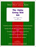 The Alpha Living Will Kit-National Edition: Special Book Edition With Removable Forms
