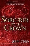 Sorcerer to the Crown (A Sorcerer Royal Novel)