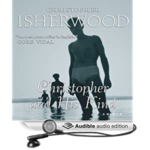 Christopher and His Kind - A Memoir, 1929-1939 - Christopher Isherwood