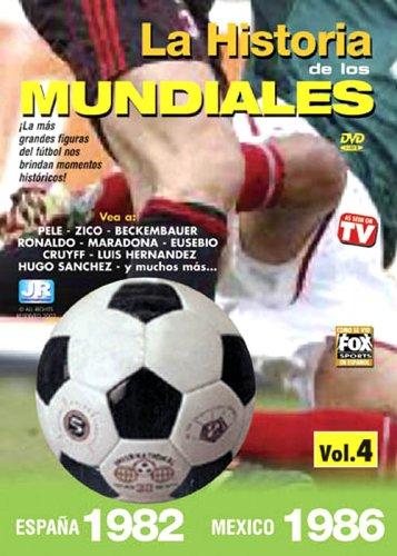 La Historia De Los Mundiales, Vol. 4: Espana 1982/Mexico 1986