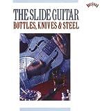 Various Artists - The Slide Guitar: Bottles, Knives, & Ste