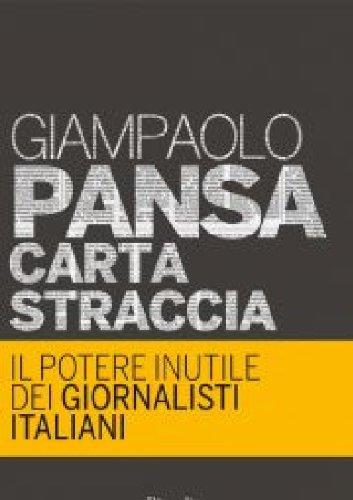 Carta straccia Il potere inutile dei giornalisti italiani PDF