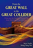 From the Great Wall to the Great Collider: China and the Quest to Uncover the Inner Workings of t…