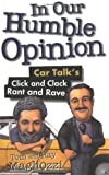 img - for In Our Humble Opinion: Car Talk's Click and Clack Rant and Rave book / textbook / text book