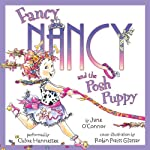 Fancy Nancy and the Posh Puppy (       UNABRIDGED) by Jane O'Connor Narrated by Chloe Hennessee