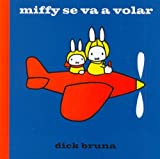 Miffy Se Va a Volar (Spanish Edition)