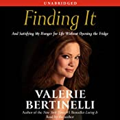 Finding It: And Satisfying My Hunger for Life Without Opening the Fridge | [Valerie Bertinelli]