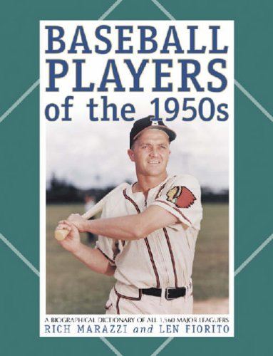 Baseball Players of the 1950s: A Biographical Dictionary of All 1,560 Major Leaguers