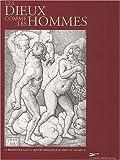 echange, troc Jean-Louis Schefer - Les dieux comme les hommes. La Renaissance dans la gravure germanique au début du XVIe siècle
