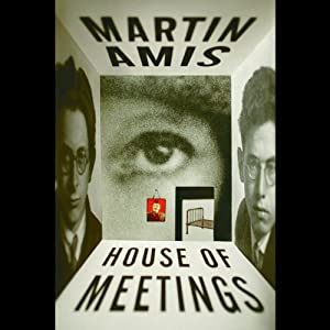 House of Meetings | [Martin Amis]