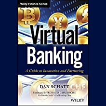 Virtual Banking: A Guide to Innovation and Partnering (       UNABRIDGED) by Dan Schatt, Renaud Laplanche Narrated by David Menasche