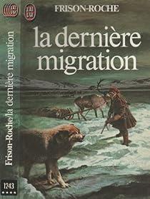 La dernière migration par Frison-Roche