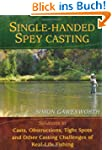Single-Handed Spey Casting: Solutions...
