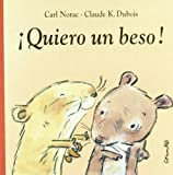 Quiero UN Beso! / I Want a Kiss! (Spanish Edition)