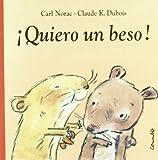 Quiero UN Beso! / I Want a Kiss! (Spanish Edition)