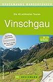 Wanderführer Vinschgau in Südtirol: Wandern auf den 40 schönsten Wanderwegen inkl. Naturns und Meraner Höhenweg mit Wanderkarte, Höhenprofil und kostenlosen GPS Download (Bruckmanns Wanderführer)