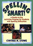 img - for Spelling Smart!: A Ready-to-Use Activities Program for Students with Spelling Difficulties 1st by Stowe M.Ed., Cynthia M. (2002) Paperback book / textbook / text book
