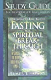 Study guide to Fasting for Spiritual Breakthrough: A Guide to Nine Biblical Fasts (0830718478) by Towns, Elmer L.