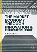 Empowering the Market Economy through Innovation and Entrepreneurship Front Cover
