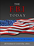 img - for The FBI Today: Facts and Figures 2013-2014 (updated) book / textbook / text book