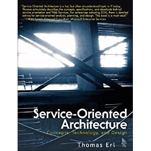 Service Oriented Architecture on Service Oriented Architecture  Concepts Technology And Design  Service