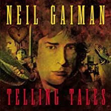Telling Tales (       UNABRIDGED) by Neil Gaiman Narrated by Neil Gaiman