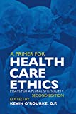 img - for A Primer for Health Care Ethics: Essays for a Pluralistic Society book / textbook / text book