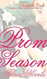 Prom Season: Three Novels (0375840745) by Elizabeth Craft