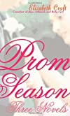Prom Season: Three Novels