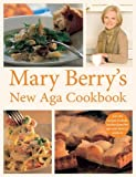 Mary Berry's New Aga Cookbook by Berry, Mary (2011) Paperback