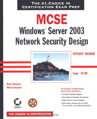 MCSE: Windows Server 2003 Network Security Design Study Guide: Exam 70-298