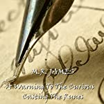 M. R. James: 'A Warning to the Curious' and 'Casting the Runes' | M. R. James