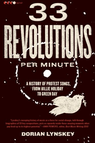 33 Revolutions per Minute: A History of Protest Songs,...