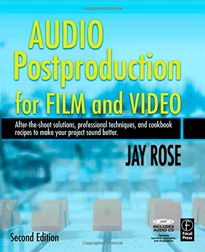 Audio Postproduction for Film and Video: After-the-Shoot...