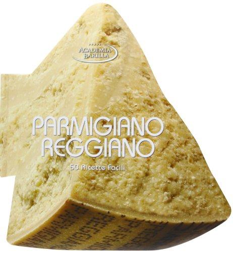 Parmigiano reggiano. 50 ricette facili