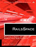 RailsSpace: Building a Social Networking Website with Ruby on Rails (Addison-Wesley Professional Ruby Series)