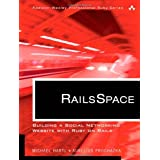 Railsspace: Building a Social Networking Website with Ruby on Rails (Addison-Wesley Professional Ruby)by Michael Hartl