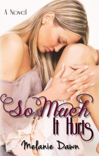 Free Kindle Book : So Much It Hurts: (So Much It Hurts Series, Book #1)