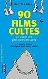 90 livres cultes / 90 films cultes à l'usage des personnes pressées