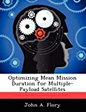 img - for Optimizing Mean Mission Duration for Multiple-Payload Satellites book / textbook / text book
