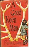 Good, Keen Man (058900400X) by Crump, Barry
