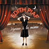 Edith Piaf Hymne A La Mome: The Best Of Edith Piaf