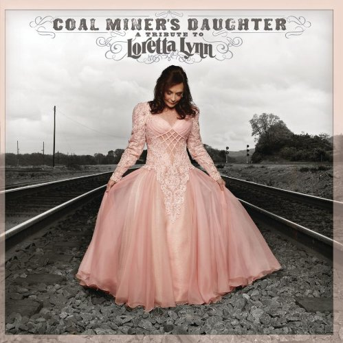 Loretta Lynn - COAL MINER'S DAUGHTER