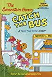 The Berenstain Bears Catch the Bus (Step-Into-Reading, Step 2)