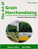 img - for The Art of Grain Merchandising: Silver Edition by Sherry Lorton (2006-02-07) book / textbook / text book