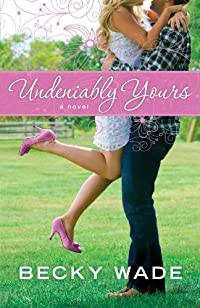 (FREE on 1/1) Undeniably Yours by Becky Wade - http://eBooksHabit.com